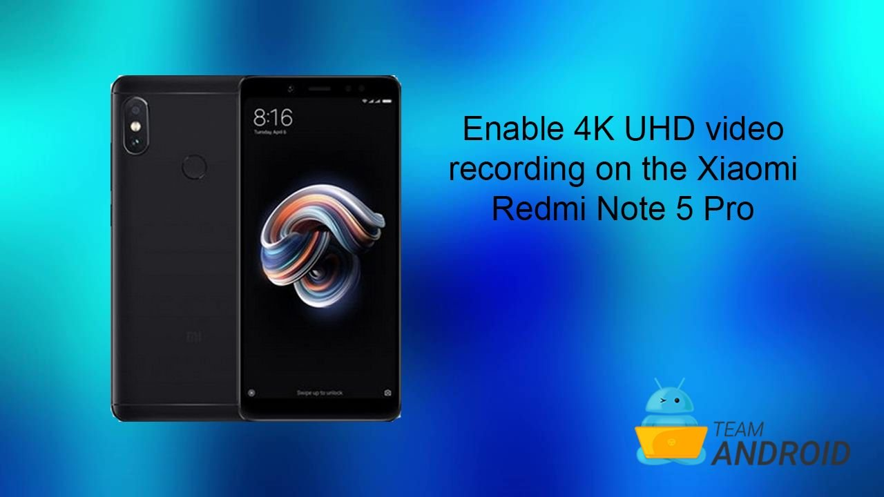 How to Enable 4K UHD Video Recording on Redmi Note 5 Pro 3
