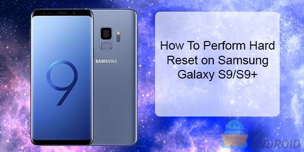 How to Hard Reset Samsung Galaxy S9
