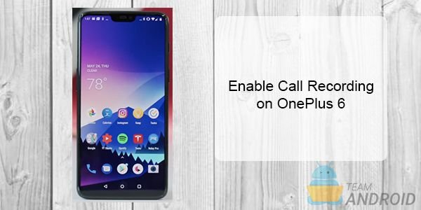 OnePlus 6: Enable Call Recording