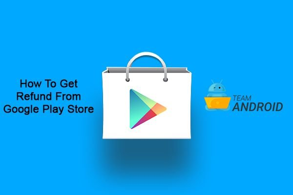 Get Refund from Google Play Store Purchases