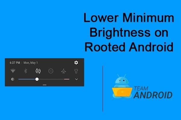 Lower Minimum Brightness Level on Android Phones [Root] 11