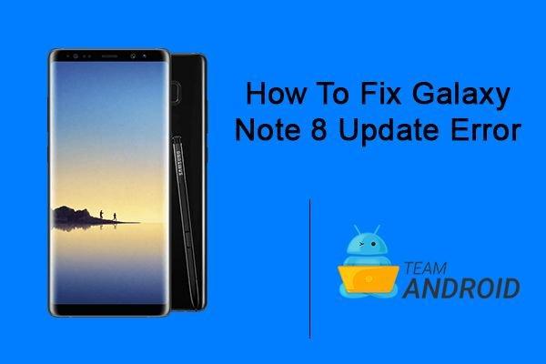 Fix Galaxy Note 8 Update Error, Samsung