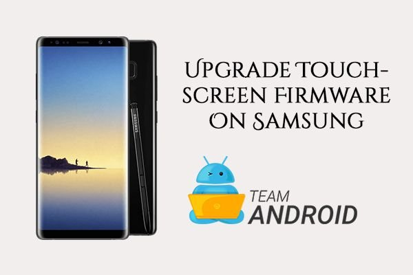 Upgrade Touchscreen Firmware On Samsung Galaxy Devices [How To]