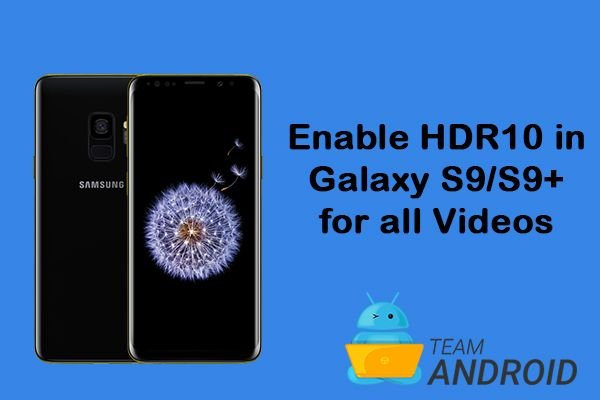 How to Enable HDR10, Samsung Galaxy S9 / S9+