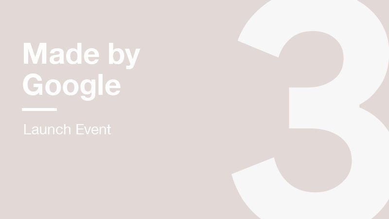 Watch Google Pixel 3 / Made By Google Event Live Stream 1