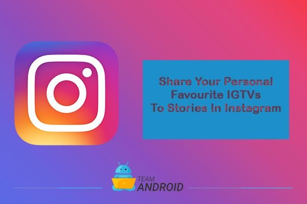 Share IGTV Videos to Stories, Instagram