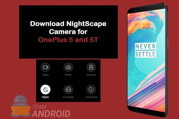 Download NightScape Camera for OnePlus 5 / 5T [No Root]