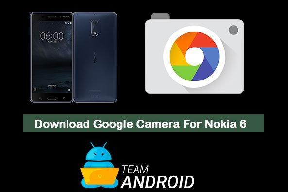 Download Google Camera - Nokia 6