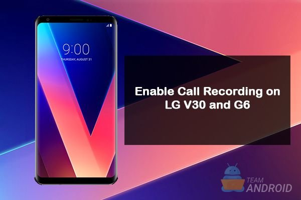 How to Enable Call Recording - LG G6 / LG V30