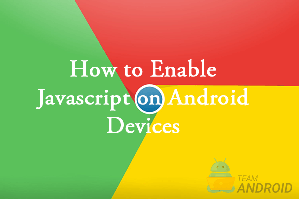 HOW TO: Enable Javascript on Google Chrome for Android - Guide