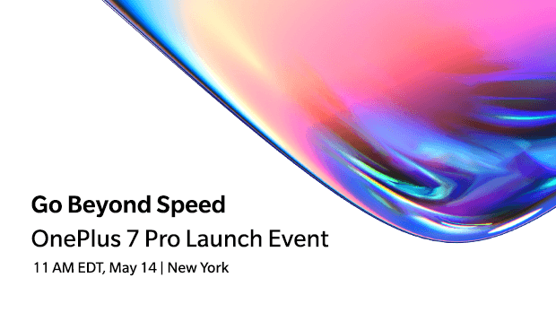 OnePlus 7, OnePlus 7 Pro Launching on May 14th 1