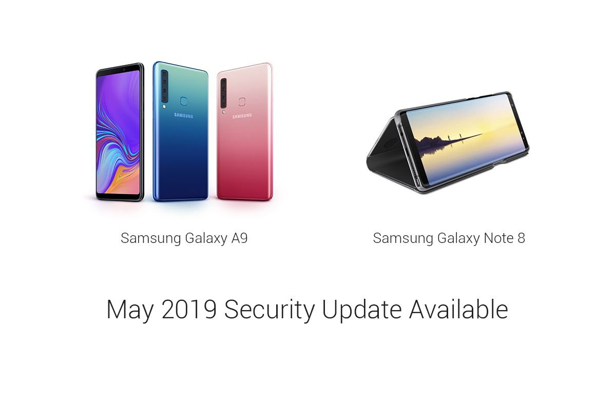 Samsung Galaxy Note 8, Galaxy A9 Receiving May 2019 Security Update