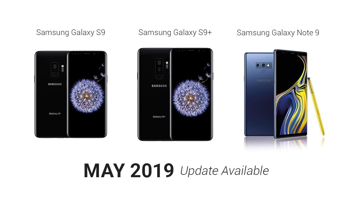 Samsung Galaxy S9/S9+, Galaxy Note 9 Get May 2019 Security Update 1
