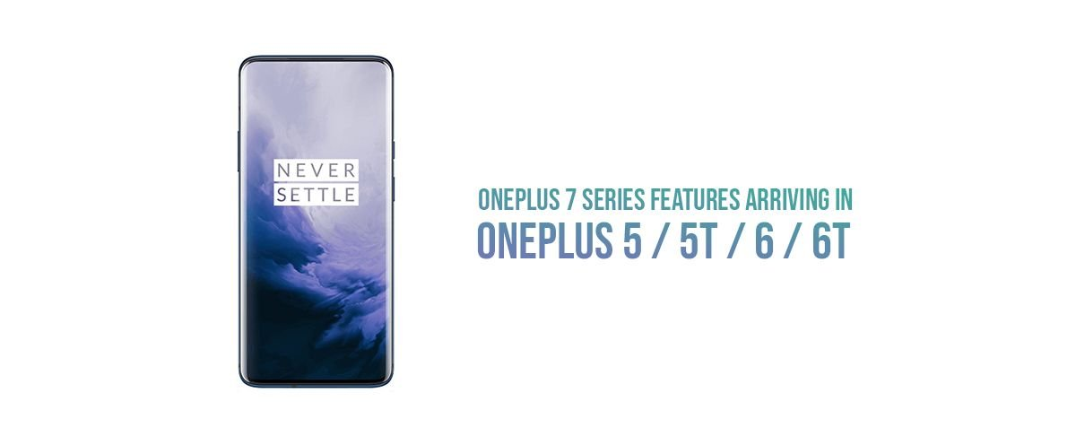 OnePlus 7 Pro Features Soon to Arrive on OnePlus 5, OnePlus 6 Phones 7