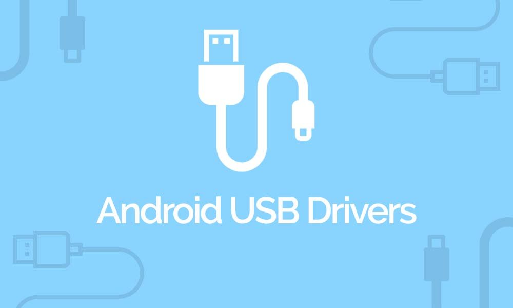 Android USB Drivers - Download Samsung, HTC, Huawei