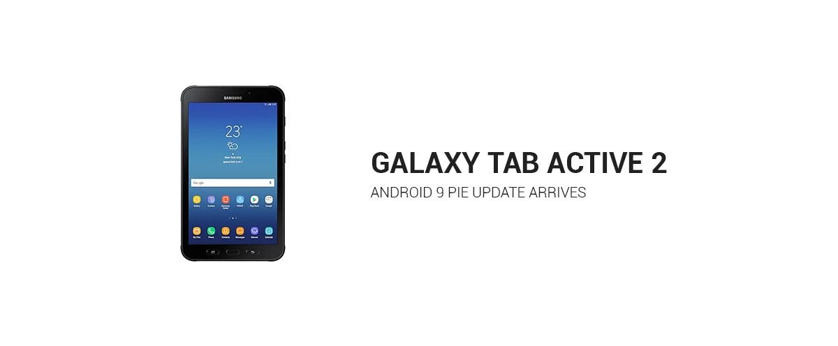 Samsung Galaxy Tab Active 2 getting Android Pie One UI Update 1