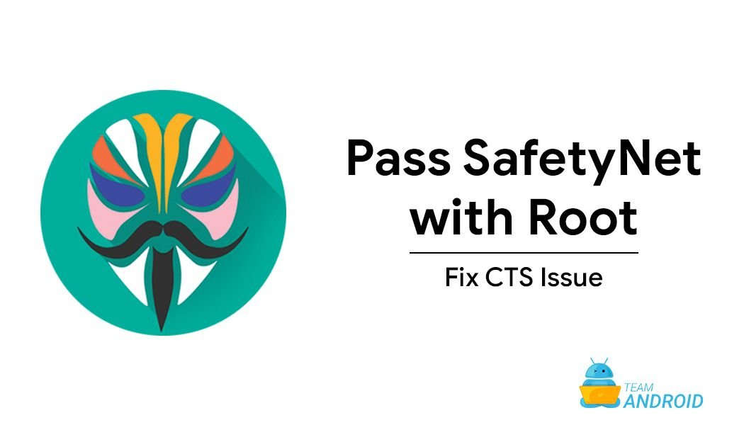 How to Pass SafetyNet Check / Fix CTS Issue on Rooted Phones 2